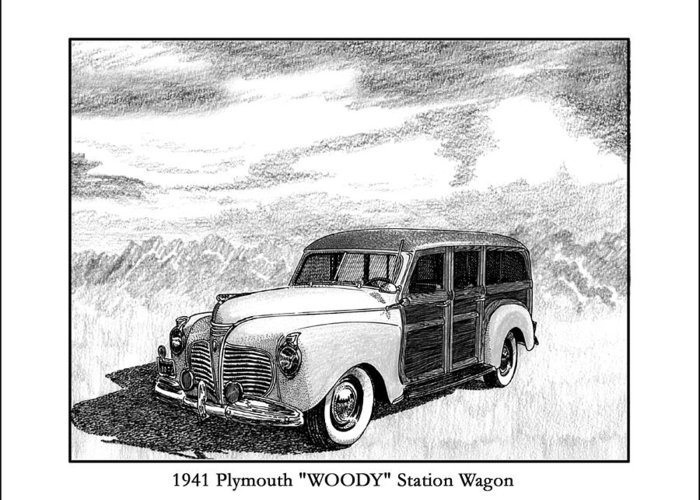 Framed Pen And Ink Images Of Classic Plymouth Cars. Pen And Ink Drawings Of Vintage Classic Cars. Black And White Drawings Of Cars From The 1930�s Greeting Card featuring the drawing 1941 Plymouth Woody by Jack Pumphrey