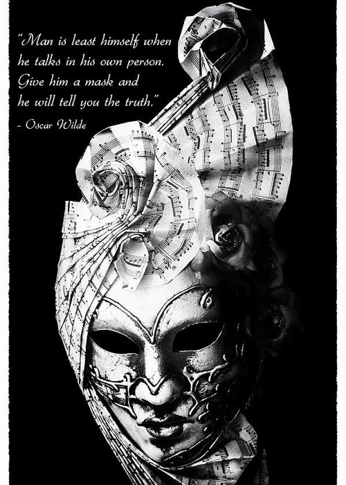 Oscar Wilde Greeting Card featuring the photograph A Picture Of A Venitian Mask Accompanied By An Oscar Wilde Quote by Nila Newsom