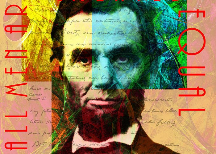 Celebrity Greeting Card featuring the photograph Abraham Lincoln All Men Are Created Equal 2014020502 by Wingsdomain Art and Photography