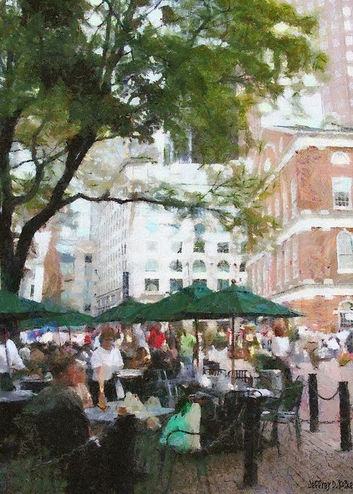 Afternoon Greeting Card featuring the painting Afternoon At Faneuil Hall by Jeff Kolker