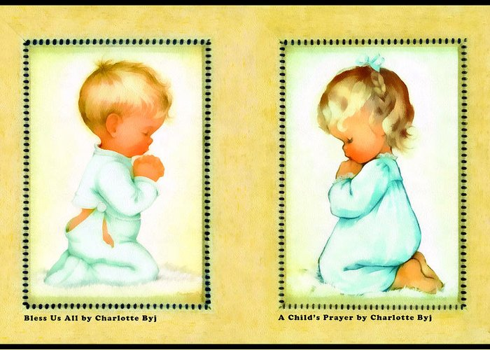 Charlotte Byj Greeting Card featuring the digital art Bless Us All And A Childs Prayer by Charlotte Byj