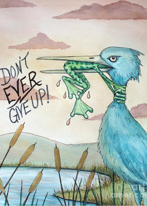 Dont Ever Give Up Greeting Card featuring the painting Do Not Ever Give Up by Joey Nash