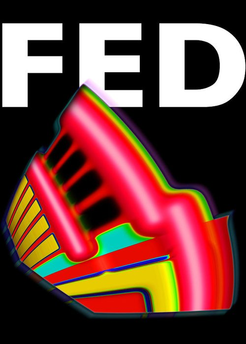 Fed Greeting Card featuring the digital art Dont Fight The Fed by Charles Stuart