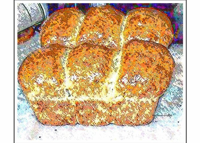 Fresh Home Made Bread Greeting Card featuring the photograph Fresh Homemade Bread 2 by Barbara Griffin