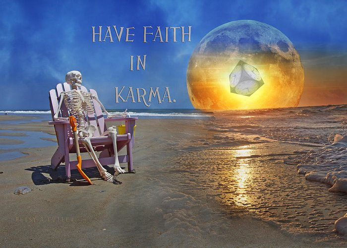 Karma Greeting Card featuring the mixed media Have Faith In Karma by Betsy C Knapp
