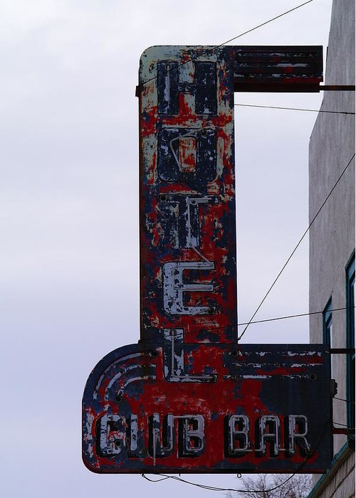 Signs Greeting Card featuring the photograph Hotel Club And Bar Plentywood Montana by Jeff Swan