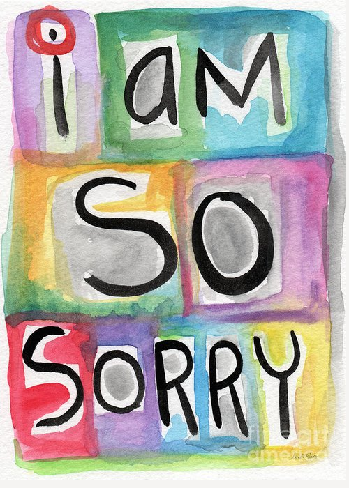 Apology Greeting Card featuring the painting I Am So Sorry by Linda Woods