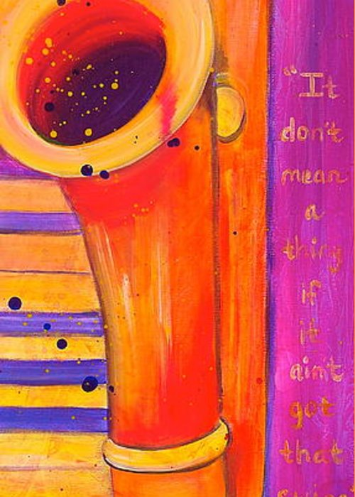 Jazz Greeting Card featuring the painting It Don't Mean A Thing by Debi Starr
