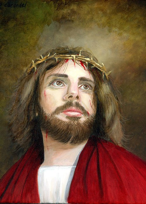 Jesus Of Nazareth With The Crown Of Thorns. Original Oil Painting On Canvas By Cecilia Brendel Religious Art Lord Christ God Rembrandt Vermeer Light Classical Traditional Artist Italian American Art Catholic Christian Holy Son Of Man Son Of God Greeting Card featuring the painting Jesus Christ Crown Of Thorns by Cecilia Brendel