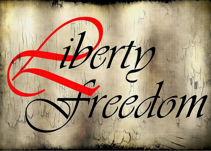 Liberty Greeting Card featuring the digital art Liberty Freedom by Daniel Hagerman