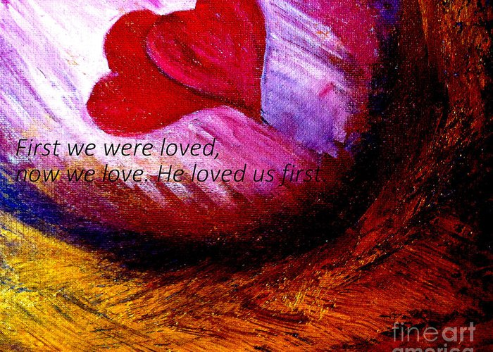 First We Were Loved Greeting Card featuring the painting Love Of The Lord by Amanda Dinan