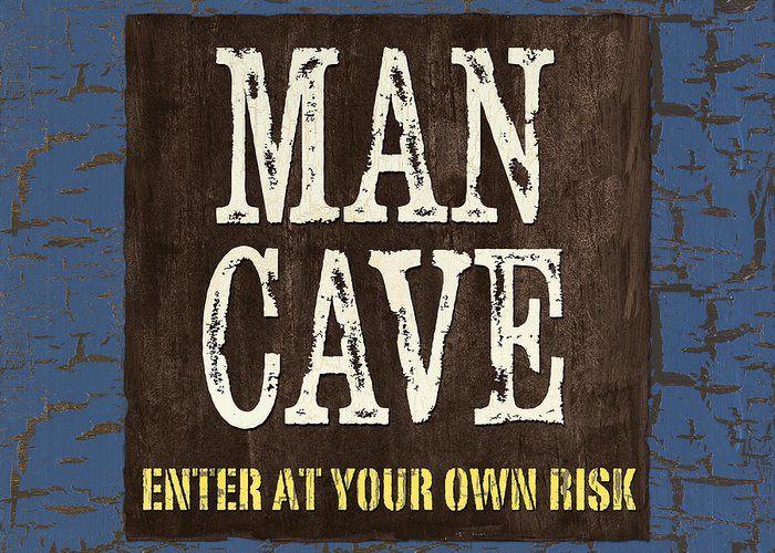 Man Greeting Card featuring the painting Man Cave Enter At Your Own Risk by Debbie DeWitt