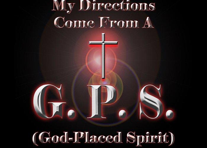 Gps Greeting Card featuring the digital art My Gps by Carolyn Marshall