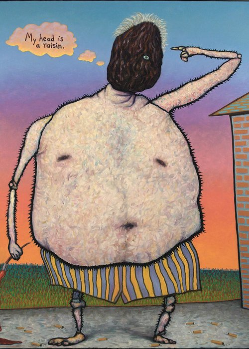 Raisin Greeting Card featuring the painting My Head Is A Raisin. by James W Johnson