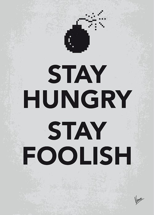 Stay Greeting Card featuring the digital art My Stay Hungry Stay Foolish Poster by Chungkong Art