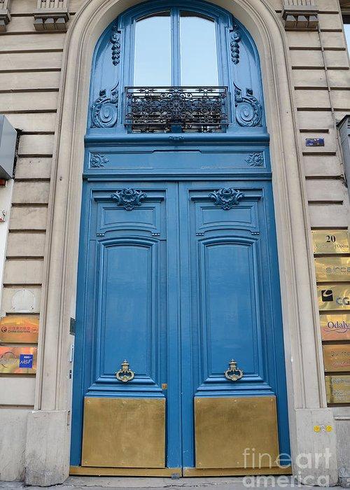Paris Door Photographs Greeting Card featuring the photograph Paris Blue Doors - Paris Romantic Blue Doors - Paris Dreamy Blue Door Art - Parisian Blue Doors Art by Kathy Fornal