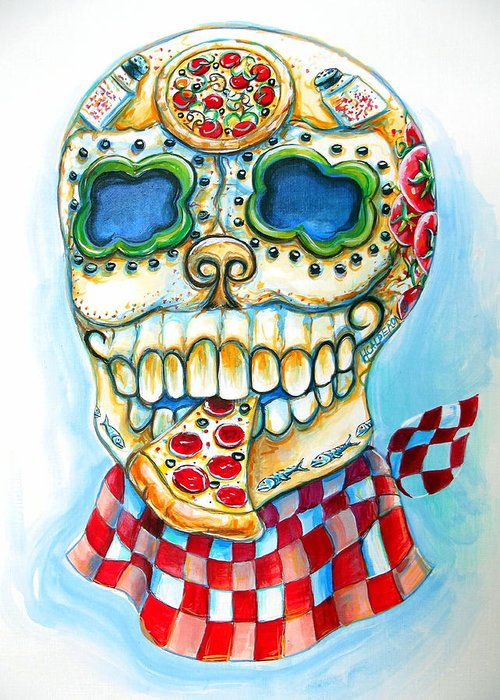 Day Of The Dead Greeting Card featuring the painting Pizza Sugar Skull by Heather Calderon