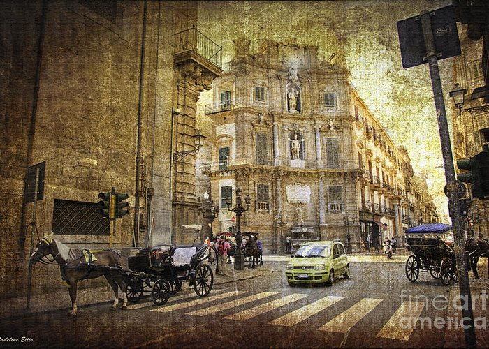 Palermo Greeting Card featuring the photograph Time Traveling In Palermo - Sicily by Madeline Ellis