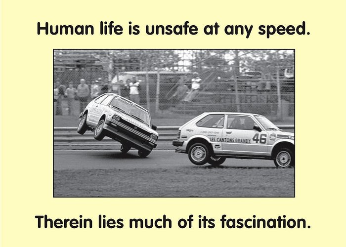 Quotation Greeting Card featuring the photograph Unsafe At Any Speed by Mike Flynn