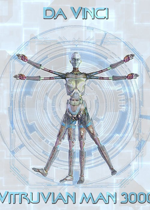 Robot Greeting Card featuring the digital art Vitruvian Man 3000 by Frederico Borges