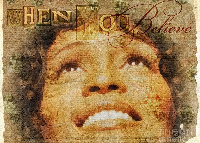 Whitney Houston Greeting Card featuring the mixed media When You Believe by Mo T