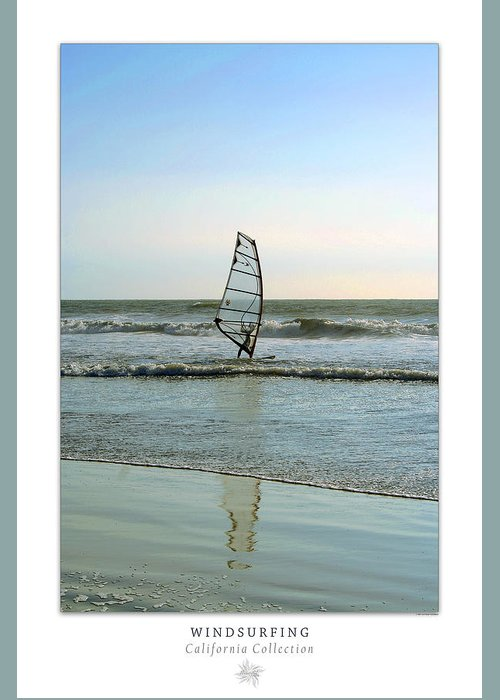Windsurfing Greeting Card featuring the photograph Windsurfing Art Poster - California Collection by Ben and Raisa Gertsberg