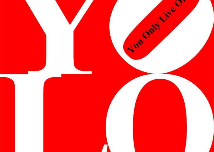Yolo Greeting Card featuring the photograph Yolo - You Only Live Once 20140125 White Red Black by Wingsdomain Art and Photography