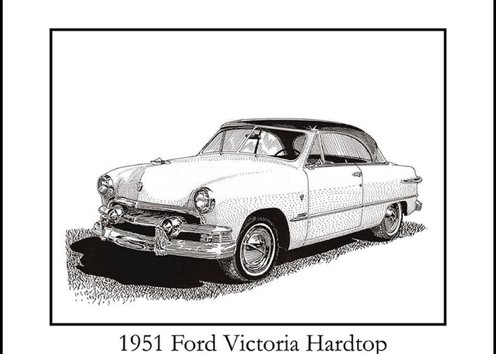 Framed Pen And Ink Images Of Classic 191 Ford Cars. Pen And Ink Drawings Of Vintage Classic Cars. Black And White Drawings Of Cars From The 1930's Greeting Card featuring the drawing 1951 Ford Victoria Hardtop by Jack Pumphrey