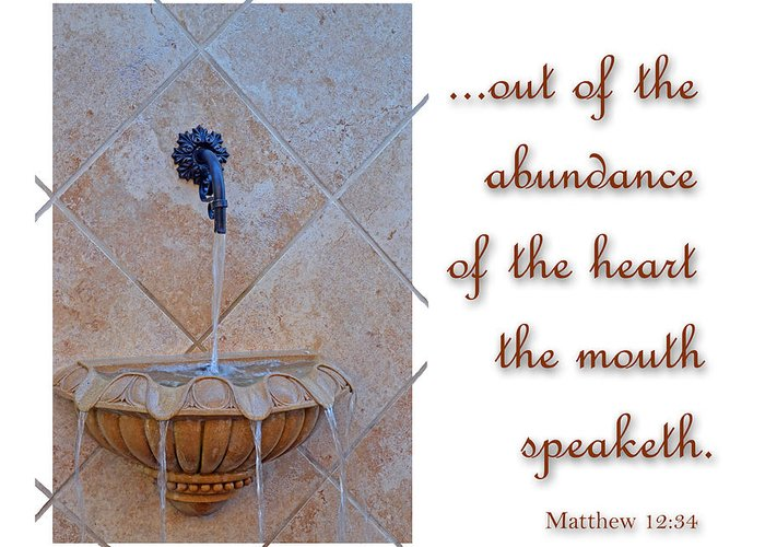 Christian Greeting Card featuring the photograph Abundance Of The Heart by Larry Bishop