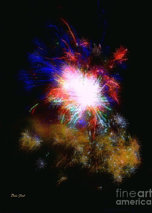 Fireworks Greeting Card featuring the digital art Born On The 4th Of July by Dale  Ford