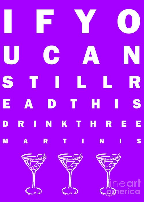 Eye Chart Greeting Card featuring the photograph Eye Exam Chart - If You Can Read This Drink Three Martinis - Purple by Wingsdomain Art and Photography