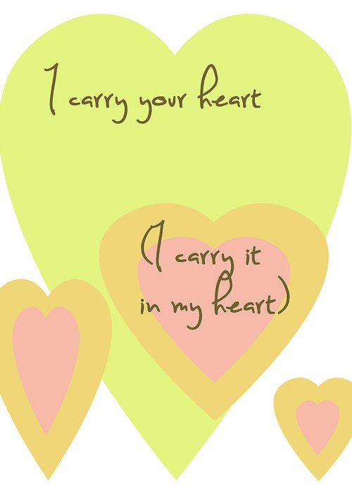I Carry Your Heart Greeting Card featuring the digital art I Carry Your Heart I Carry It In My Heart - Yellow And Peach by Georgia Fowler