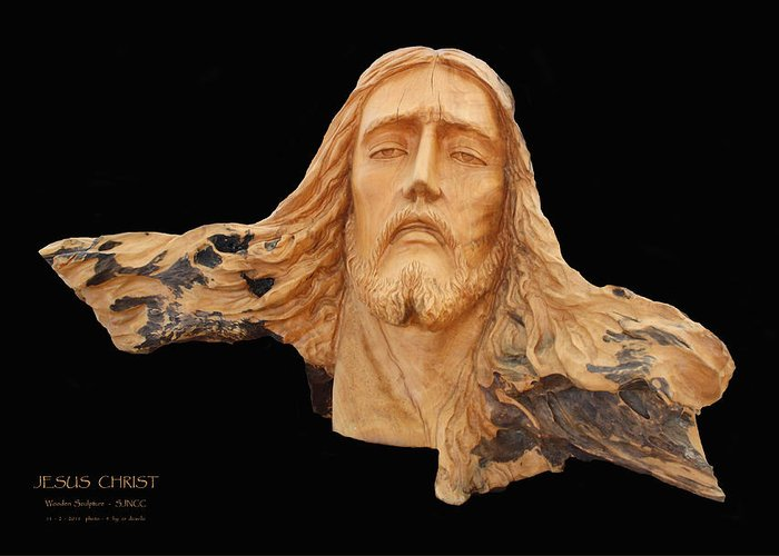 Jesus Greeting Card featuring the sculpture Jesus Christ Wooden Sculpture - Four by Carl Deaville