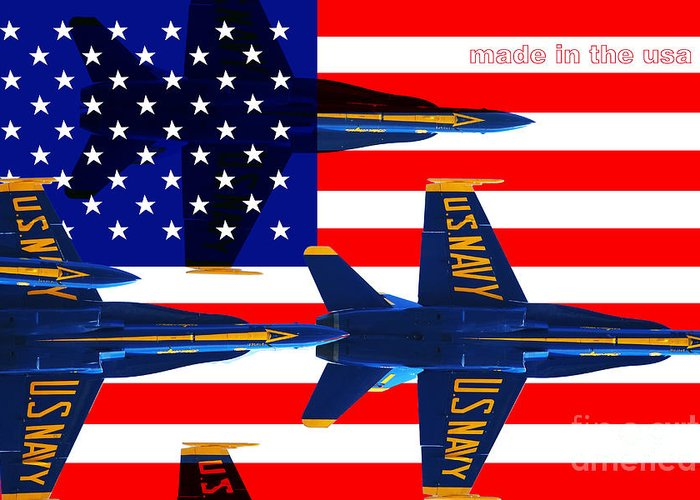 Patriotic Greeting Card featuring the photograph Made In The Usa . Blue Angels by Wingsdomain Art and Photography