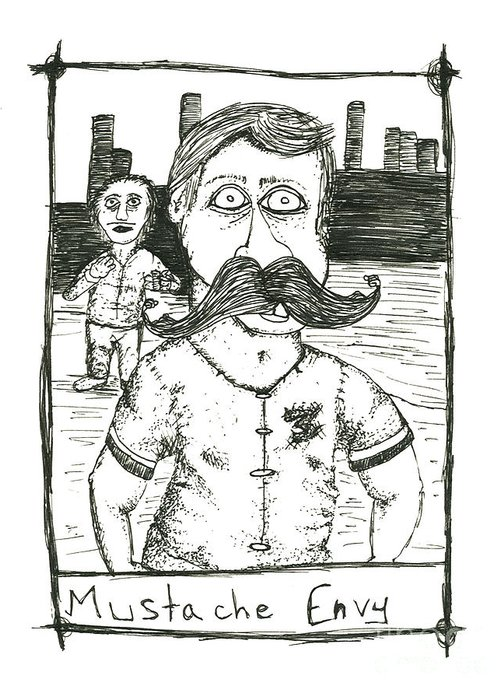 Mustache Greeting Card featuring the drawing Mustache Envy by Michael Mooney