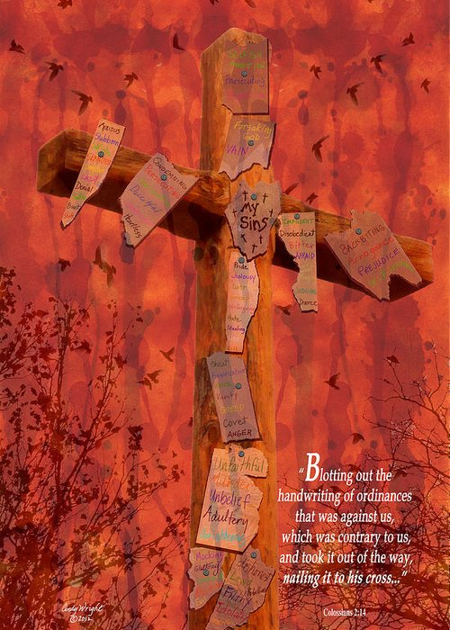 Cindy Greeting Card featuring the photograph Nailing My Sins To The Cross by Cindy Wright