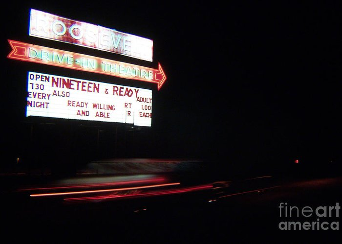 Drive Inn Theaters Greeting Card featuring the photograph The Roosevelt Drive Inn by Corky Willis Atlanta Photography