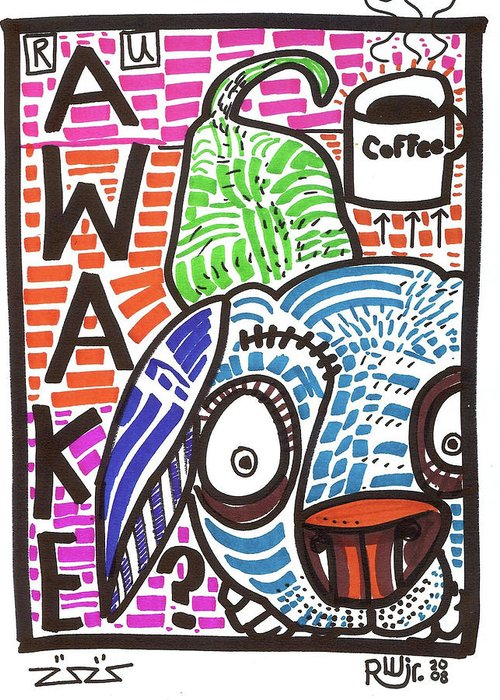 Rwjr Greeting Card featuring the painting R U Awake by Robert Wolverton Jr
