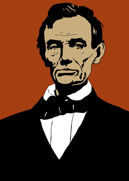 Abraham Lincoln Greeting Card featuring the digital art President Lincoln by War Is Hell Store