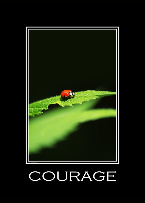 Inspirational Greeting Card featuring the digital art Courage Inspirational Motivational Poster Art by Christina Rollo