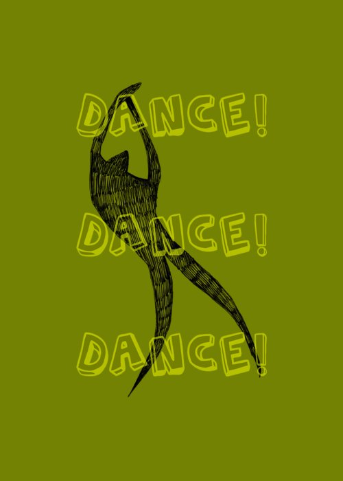 Text Greeting Card featuring the drawing Dance Dance Dance by Michelle Calkins