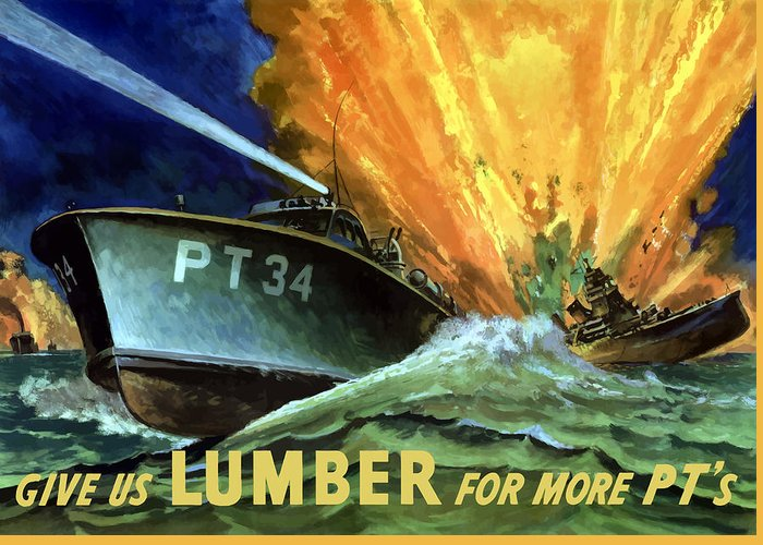 Pt Boat Greeting Card featuring the painting Give Us Lumber For More Pt's by War Is Hell Store