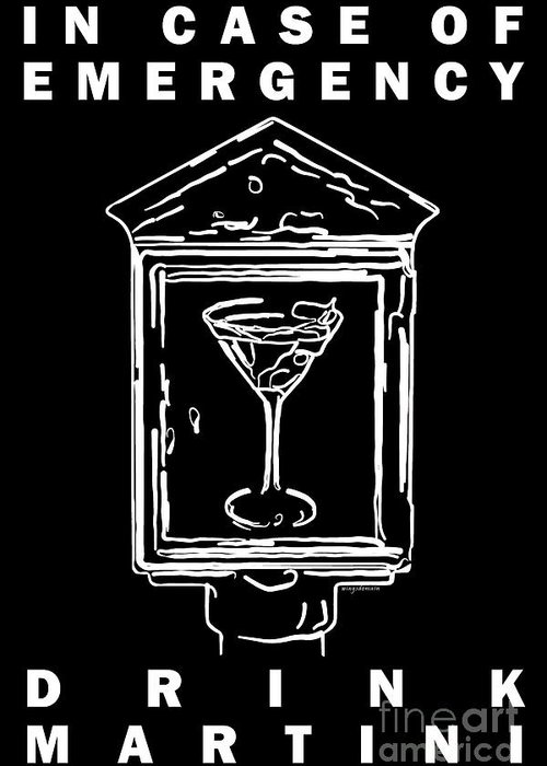 Alcohol Greeting Card featuring the photograph In Case Of Emergency - Drink Martini - Black by Wingsdomain Art and Photography