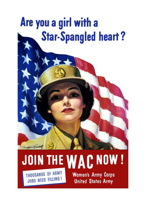 Wac Greeting Card featuring the painting Join The Wac Now by War Is Hell Store
