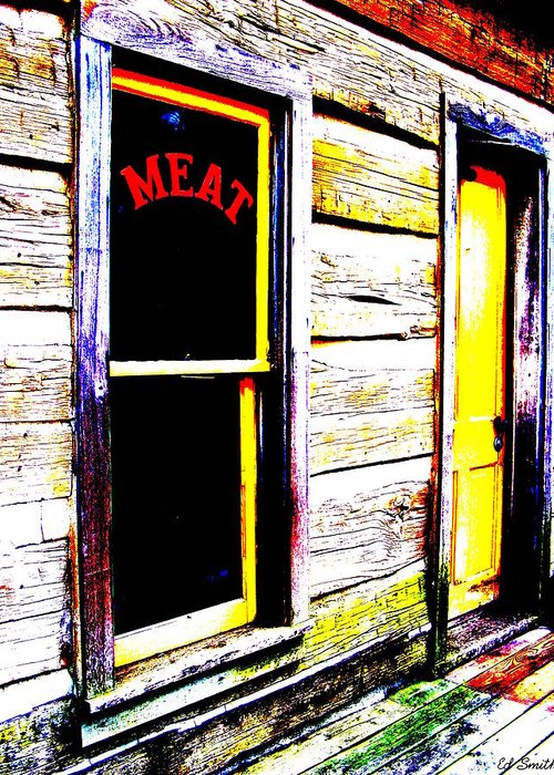 Meat Greeting Card featuring the photograph Meat Market by Ed Smith
