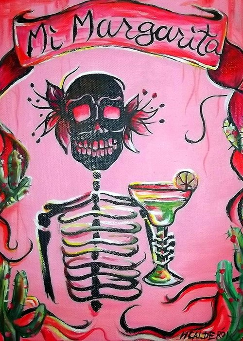 Day Of The Dead Greeting Card featuring the painting Mi Margarita by Heather Calderon