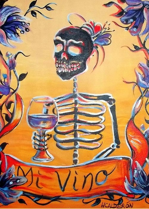 Day Of The Dead Greeting Card featuring the painting Mi Vino by Heather Calderon