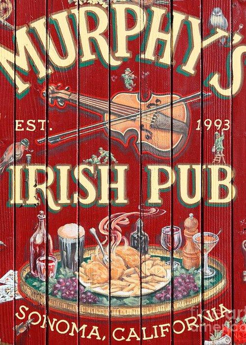 Murphys Irish Pub Greeting Card featuring the photograph Murphy's Irish Pub - Sonoma California - 5d19290 by Wingsdomain Art and Photography