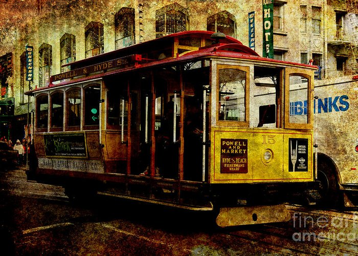 Texture Greeting Card featuring the photograph San Francisco Cable Car . Texture by Wingsdomain Art and Photography
