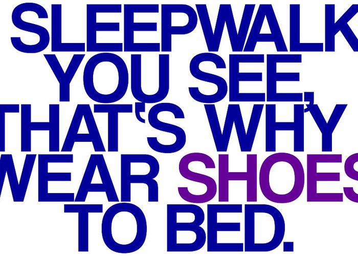I Greeting Card featuring the digital art Sleepwalk So I Wear Shoes To Bed by Jera Sky